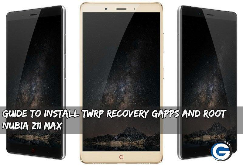 nubia z11 max twrp root - Guide To Install TWRP Recovery Gapps And Root Nubia Z11 Max