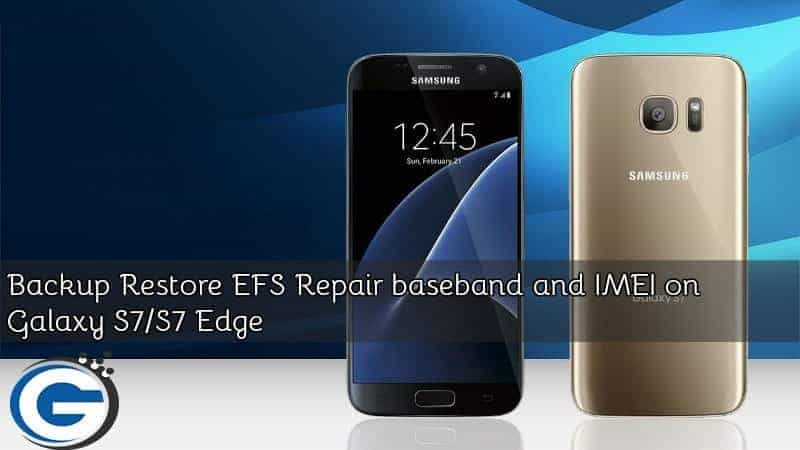 Backup Restore EFS Repair baseband and IMEI on Galaxy S7/S7 Edge