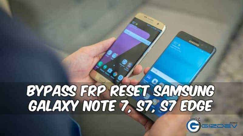Galaxy note 7 frp - Bypass FRP Reset Samsung Galaxy Note 7, S7, S7 Edge New Guide