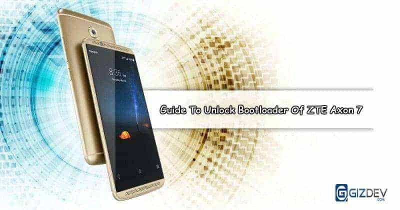 zte axon 7 unlock bootloader - Guide To Unlock Bootloader Of ZTE Axon 7 To Install Twrp and Root