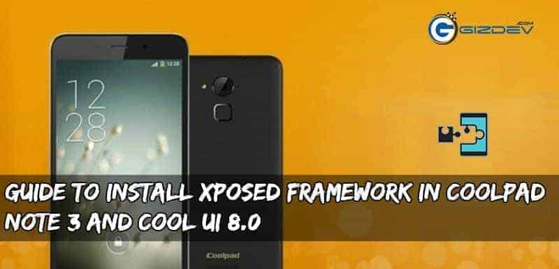Coolpad Note 3 Xposed Framework - Guide To Install Xposed Framework in Coolpad Note 3 and Cool UI 8.0