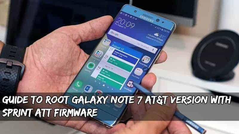 Galaxy Note 7 ATT root - Guide To Root Galaxy Note 7 AT&T Version With Sprint ATT Firmware