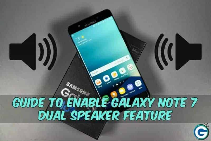 GalaxyNote7DualSpeaker - Guide To Enable Galaxy Note 7 Dual Speaker Feature