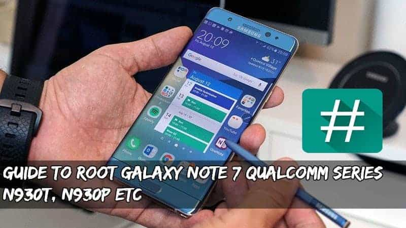 Root Galaxy Note 7 Qualcomm