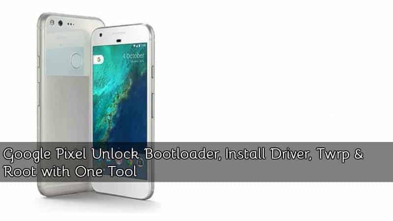google pixel toolkit driver - Google Pixel Pixel XL Unlock Bootloader, Root with Skipsoft Tool 1.7.1