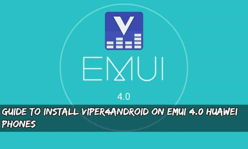 Install ViPER4Android On EMUI 4.0