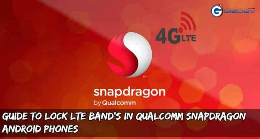 Lock LTE Bands in Qualcomm - Guide to Lock LTE Band's in Qualcomm Snapdragon Android Phones
