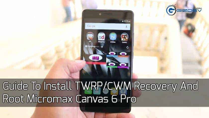 Root Micromax Canvas 6 Pro