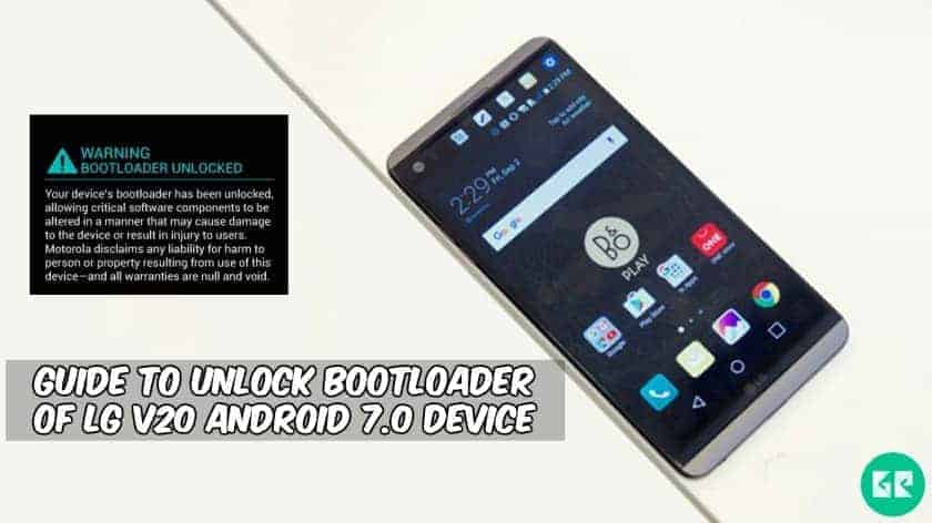 Unlock Bootloader Of LG V20 Android 7.0  - Guide To Unlock Bootloader Of LG V20 Android 7.0 Device