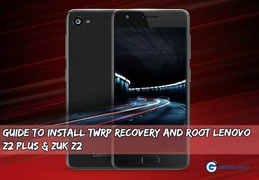 Z2 Plus Twrp Root - Guide To Install TWRP Recovery And Root Lenovo Z2 Plus & ZUK Z2