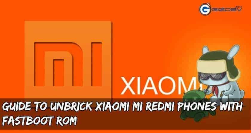 xiaomi mi redmi unbrick - Guide to Unbrick Xiaomi Mi Redmi Phones With Fastboot Rom