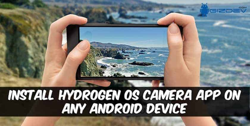 Hydrogen OS Camera App - Install Hydrogen OS Camera App On Any Android Device