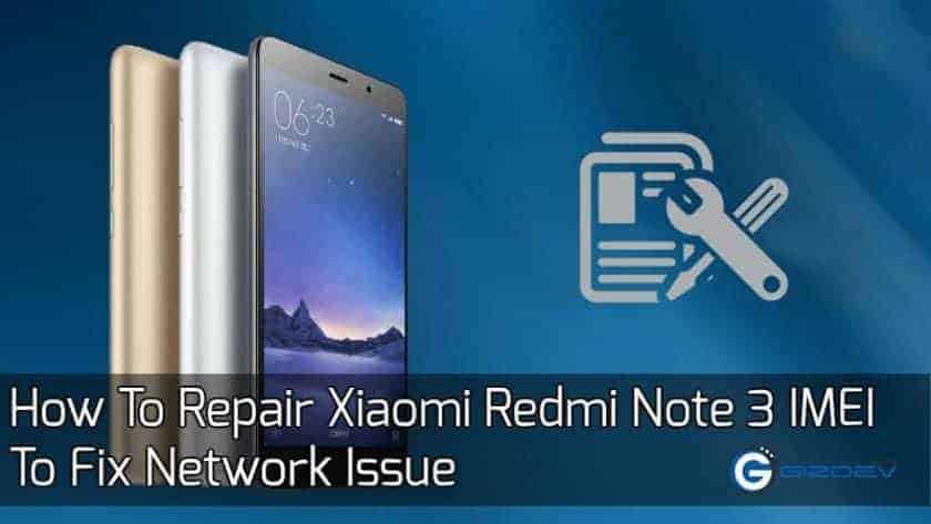 How To Repair Xiaomi Redmi Note 3 IMEI To Fix Network Issue