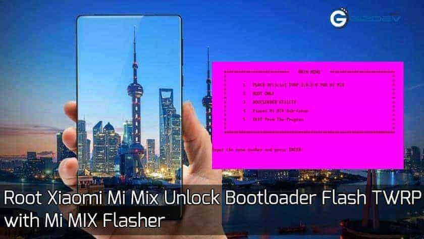 Root Xiaomi Mi Mix - Root Xiaomi Mi Mix Unlock Bootloader, Flash TWRP with Mi MIX Flasher