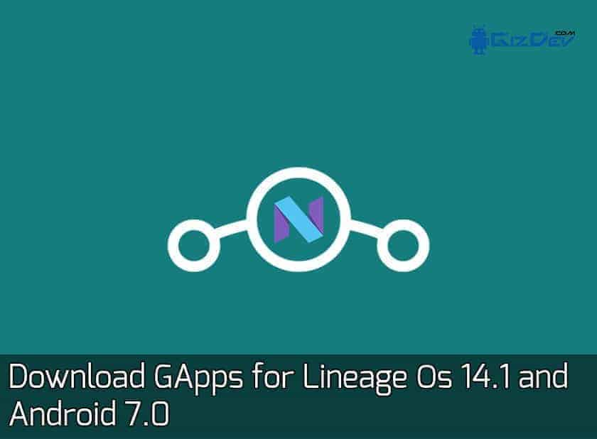 GApps Lineage Os 14.1 - Download GApps for Lineage Os 14.1 and Android 7.1