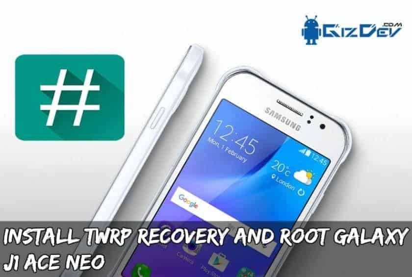 Root Galaxy J1 ACE Neo - Install TWRP Recovery and Root Galaxy J1 ACE Neo (SM-J111M/ J111F)