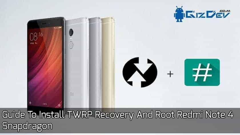 Root Redmi Note 4 - Guide To Install TWRP Recovery And Root Redmi Note 4 Snapdragon