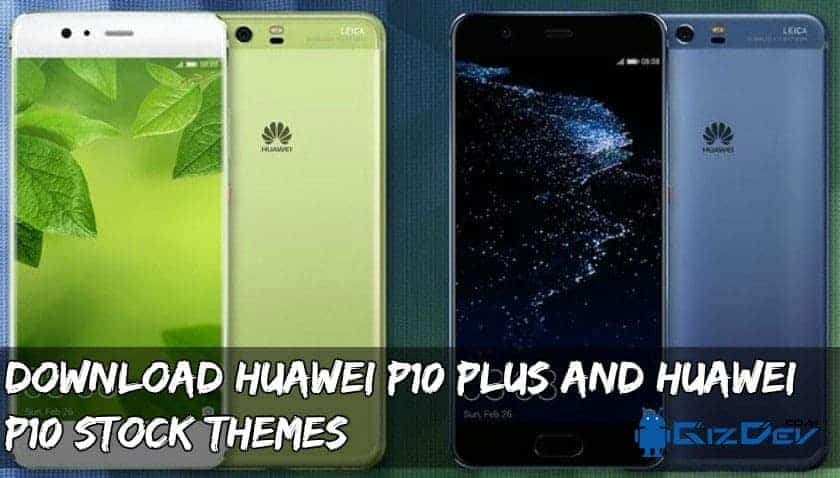 Huawei P10 Plus and Huawei P10 Stock Themes