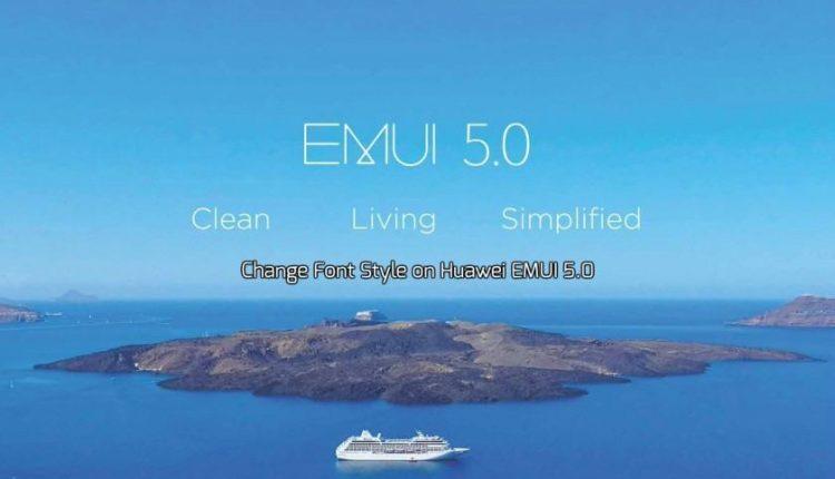 Change Font Style on Huawei EMUI 5.0