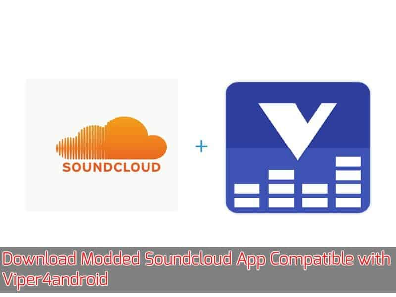 Soundcloud App Viper4android - Download Modded Soundcloud App Compatible with Viper4android