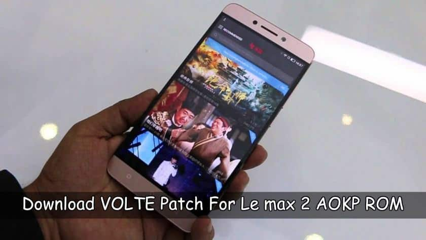 Download VOLTE Patch For Le max 2 AKOP ROM 1