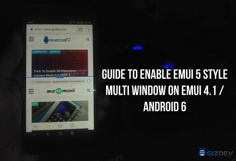 Enable EMUI 5 Style Multi Window On EMUI 4.1 - Guide To Enable EMUI 5 Style Multi Window On EMUI 4.1 / Android 6