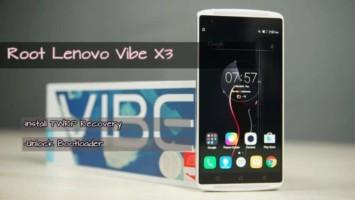 Lenovo Vibe X3 Root,Recovery,Bootloader unlock