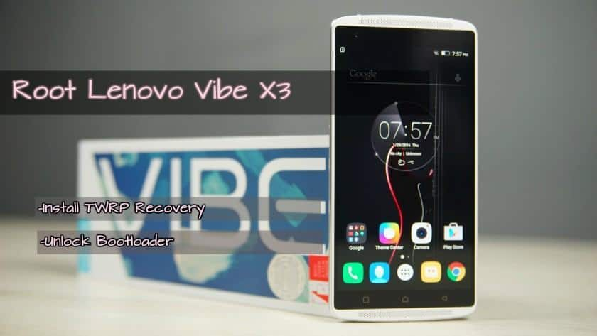 Lenovo Vibe X3 Root,Recovery,Bootloader unlock
