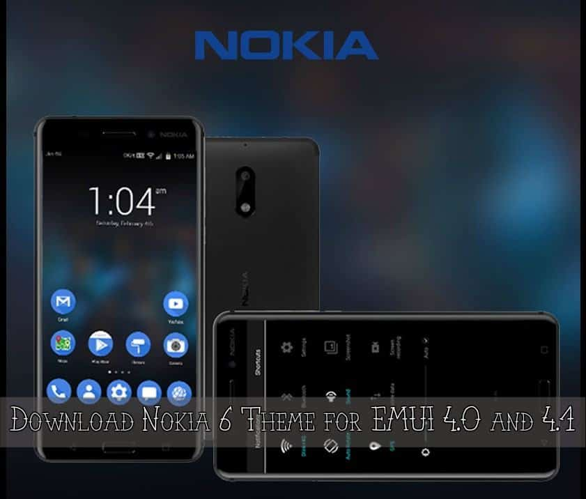 Download Nokia 6 theme for Huawei EMUI 4 0 and 4 1