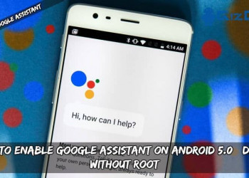 Guide To Enable Google Assistant On Android 5.0+ Devices Without Root