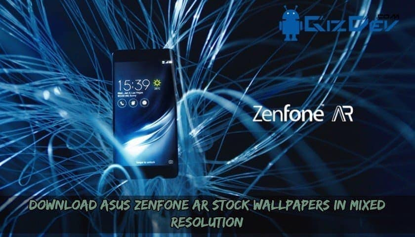 Download Asus Zenfone AR Stock Wallpapers In Mixed Resolution