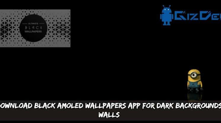 Download Black AMOLED Wallpapers App For Dark Backgrounds Walls