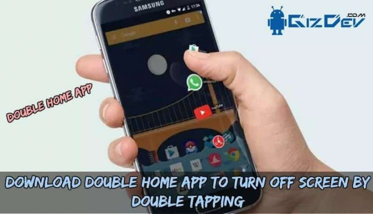 Download Double Home App To Turn Off Screen By Double Tapping