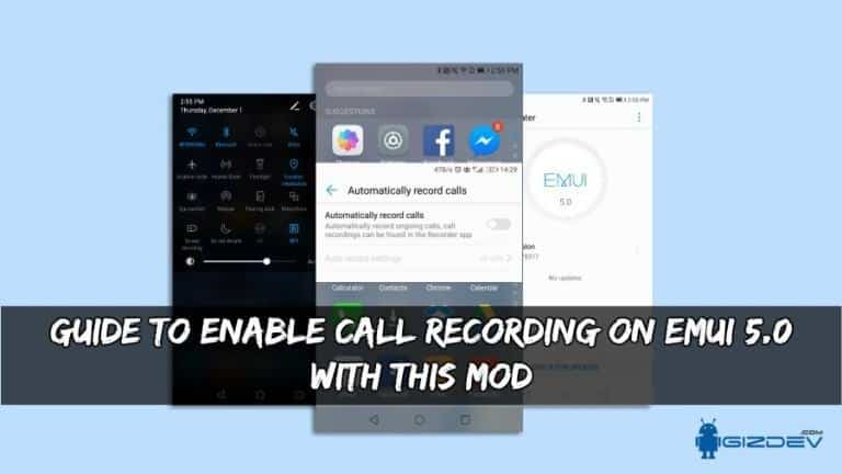Enable Call Recording On EMUI 5.0 - Guide To Enable Call Recording On EMUI 5.0 With This Mod