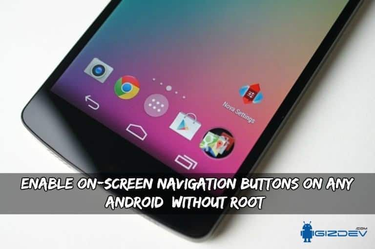 Enable On-Screen Navigation Buttons On Any Android