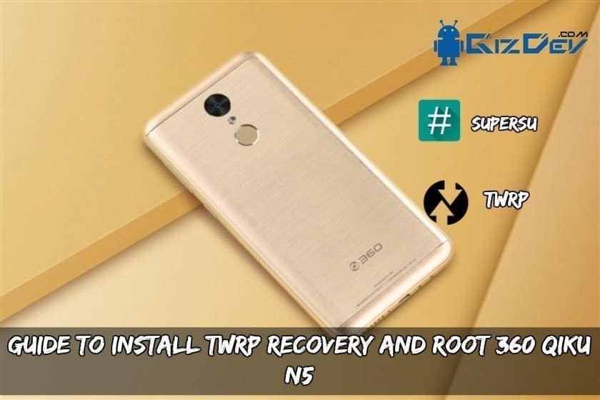Guide To Install TWRP Recovery And Root 360 Qiku N5
