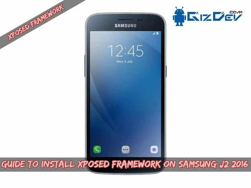 Guide To Install Xposed Framework On Samsung J2 2016