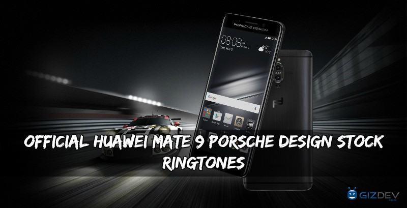 Huawei Mate 9 Porsche Design Stock Ringtones