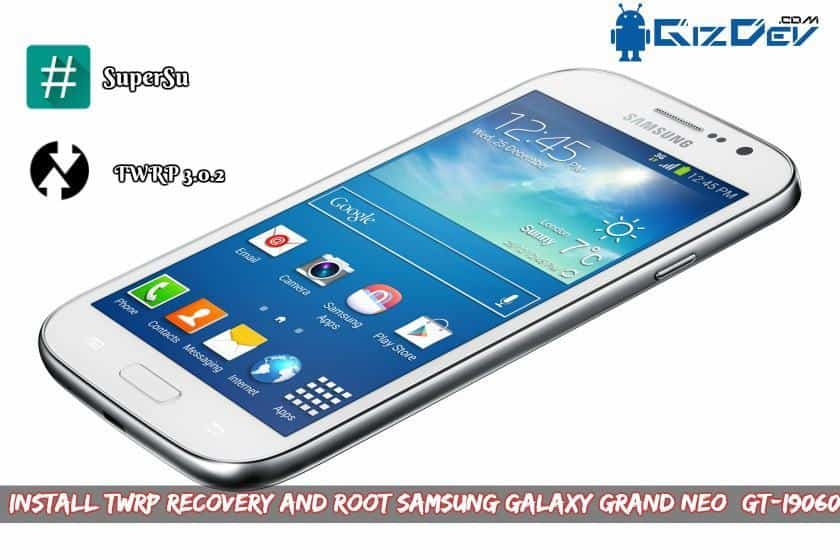 Install TWRP Recovery And Root Samsung Galaxy Grand Neo GT I9060 - Install TWRP Recovery And Root Samsung Galaxy Grand Neo (GT-I9060)