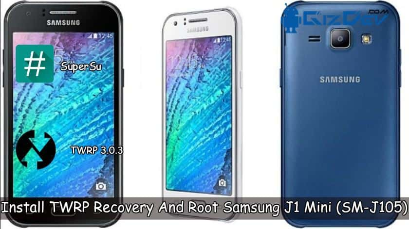 Install TWRP Recovery And Root Samsung J1 Mini (SM-J105)
