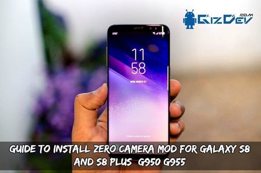 Camera MOD For Galaxy S8 And S8 - Guide To Install Zero Camera MOD For Galaxy S8 And S8+ G950/G955