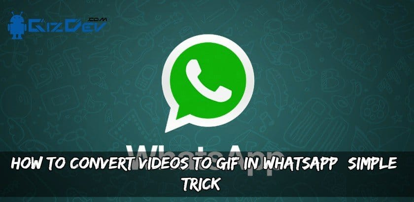 Convert Videos To GIF In WhatsApp - How To Convert Videos To GIF In WhatsApp (Simple trick)