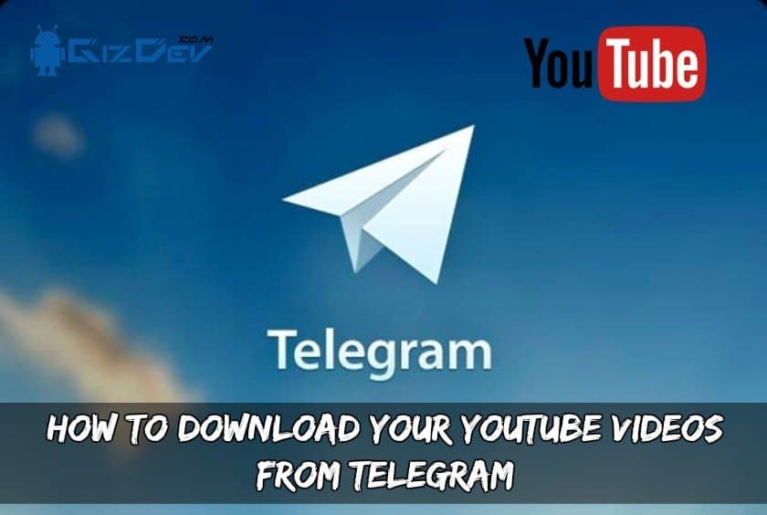 Download Your YouTube Videos From Telegram - How To Download Your YouTube Videos From Telegram