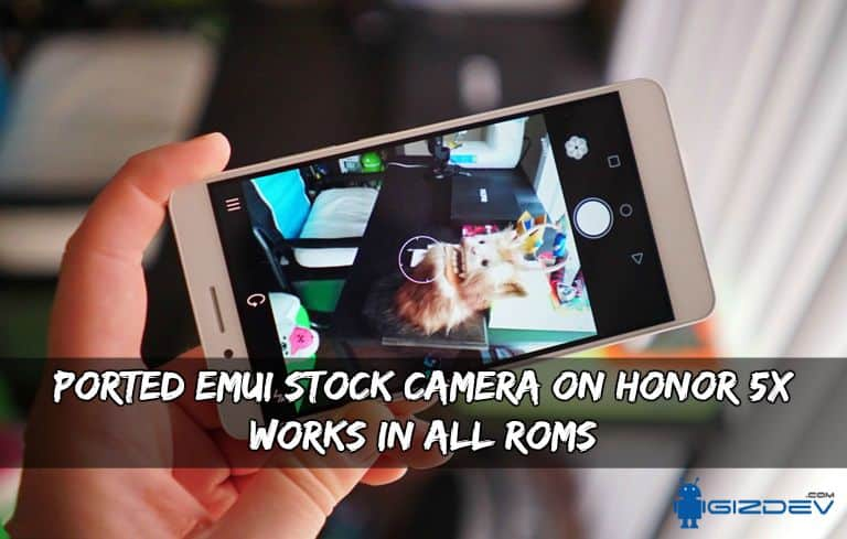 EMUI Stock Camera On Honor 5X - Ported EMUI Stock Camera On Honor 5X Works In All ROMs