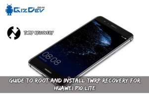 Guide To Root and Install TWRP Recovery For Huawei P10 Lite