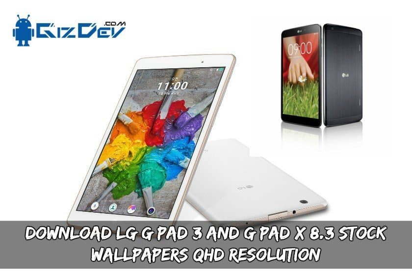 Download LG G Pad 3 And G Pad X 8.3 Stock Wallpapers QHD Resolution