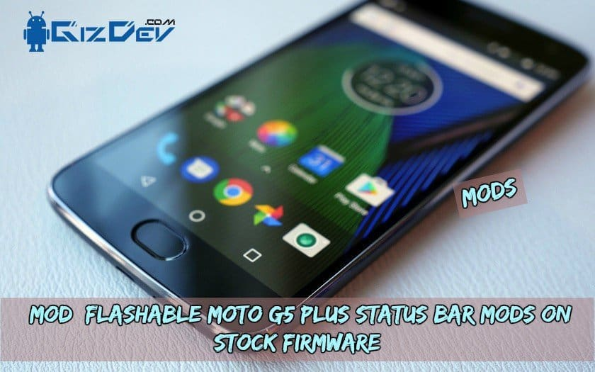 Moto G5 Plus Status Bar MODs - [MOD] Flashable Moto G5 Plus Status Bar MOD On Stock Firmware