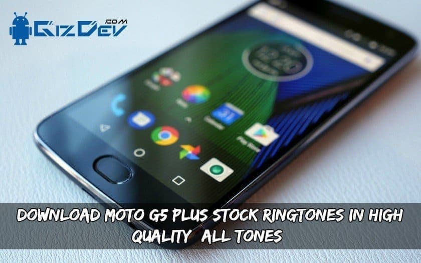 Download Moto G5 Plus Stock Ringtones In High Quality (All