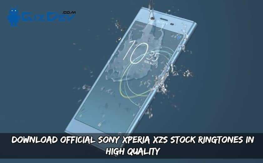 Download Official Sony Xperia XZs Stock Ringtones In High Quality