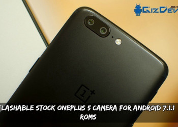 Flashable Stock OnePlus 5 Camera For Android 7.1.1+ ROMs